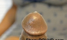 Ebony POV porn up close